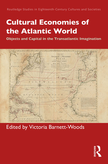 Book Cover for Cultural Economies of the Atlantic World by Victoria Barnett-Woods.